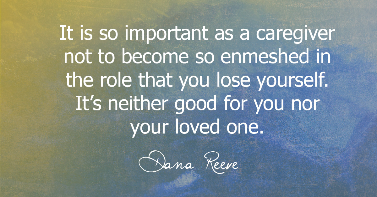 quote from Dana Reeve about caregiving